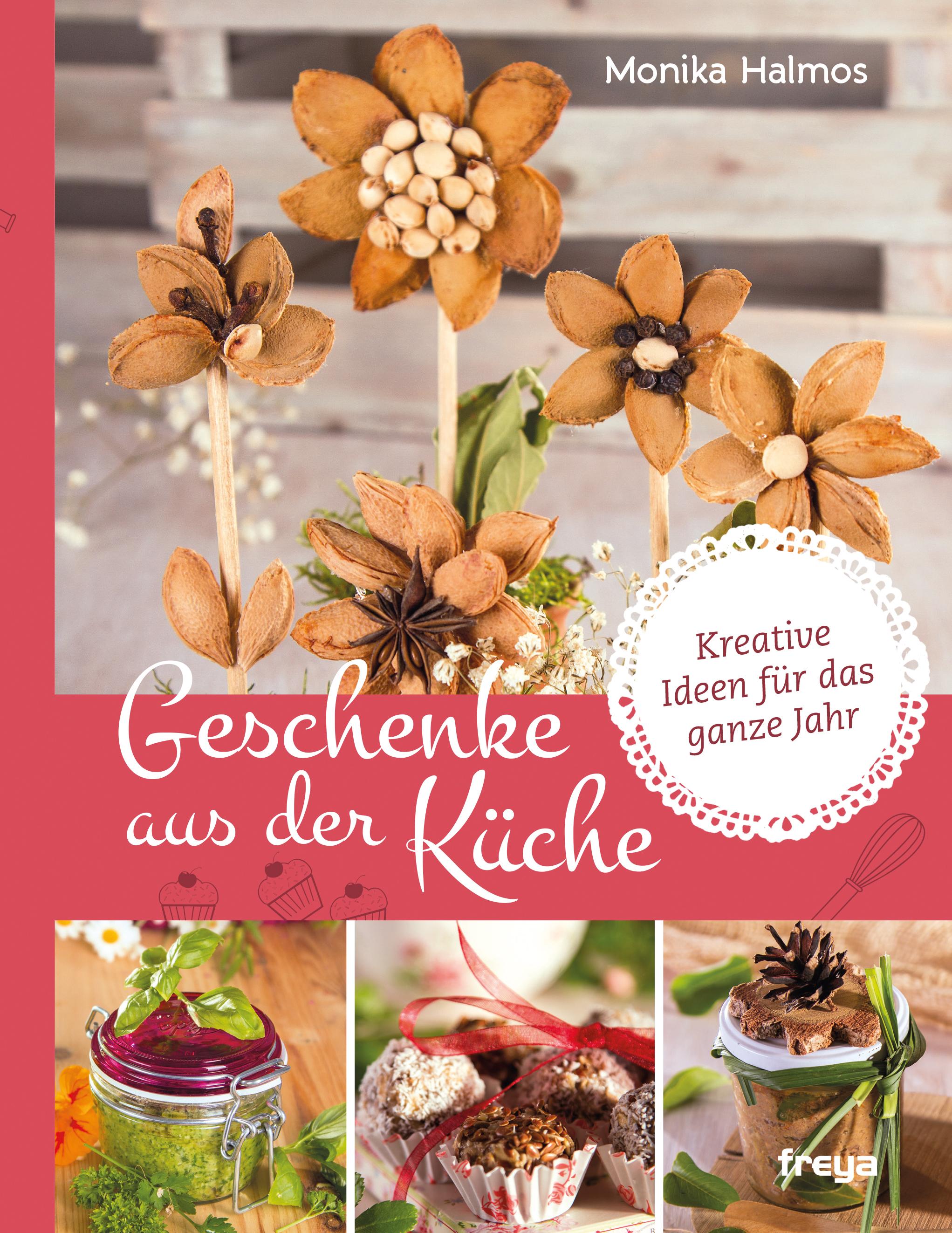 Geschenke aus der Küche | Rezepte | Kräuterwissen | freya Verlag