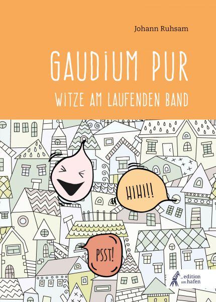 Gaudium pur