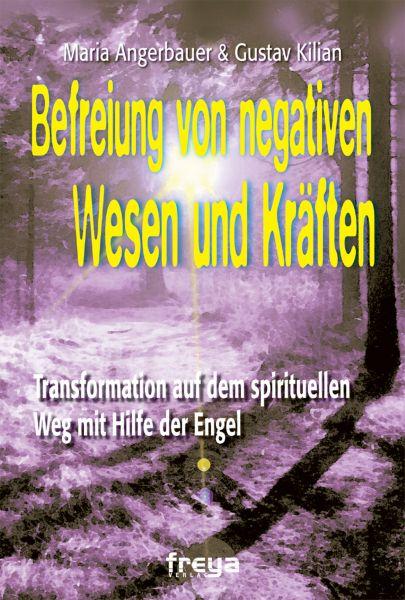 Befreiung von negativen Wesen und Kräften