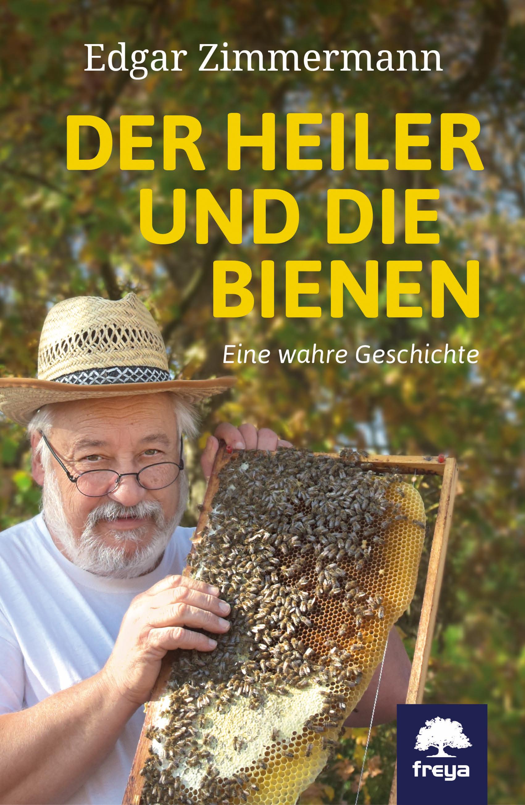 Der Heiler und die Bienen von Edgar Zimmermann und Andrea Michaelis