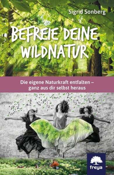 Befreie deine Wildnatur