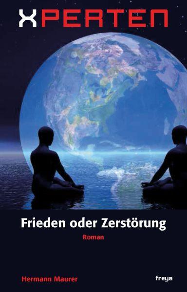 Xperten - Frieden oder Zerstörung